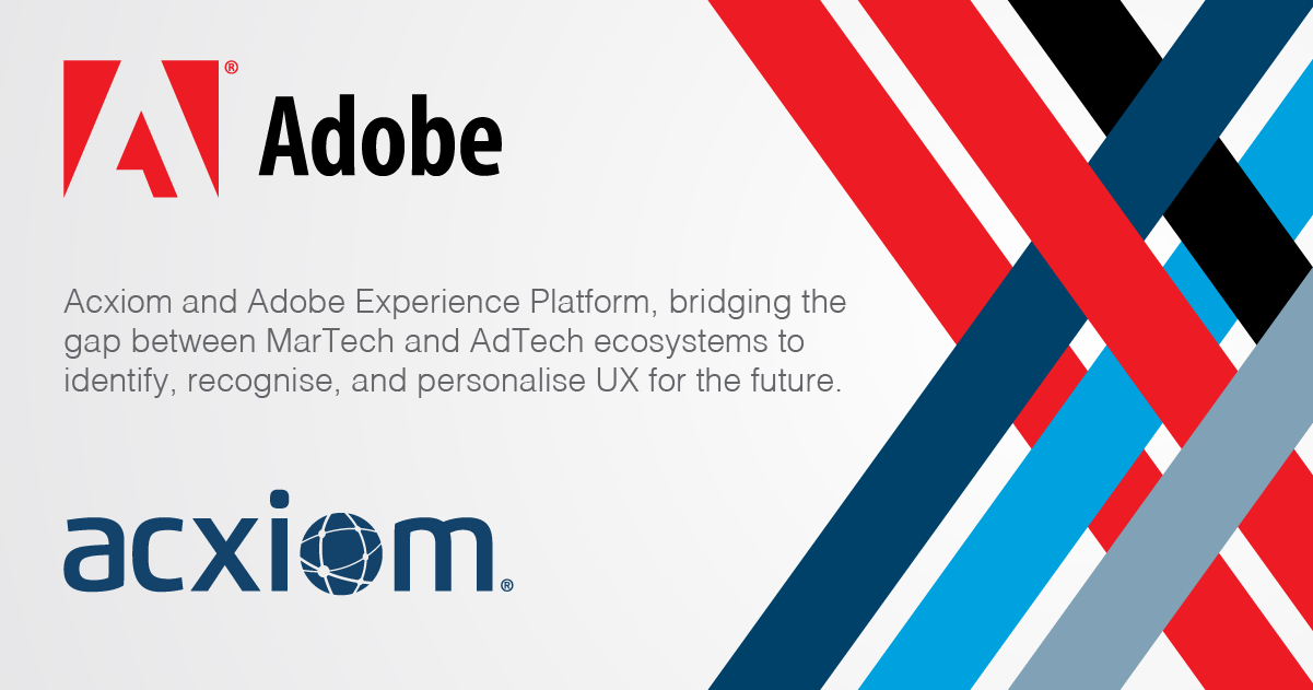 Acxiom Partners with Adobe to Deliver Personalised Content-Based Customer Experiences